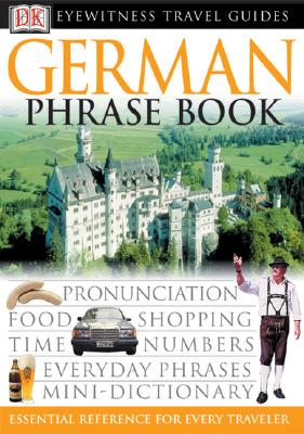 Eyewitness Travel Guide German Phrase Book By Dorling Kindersley, Inc. (COR)