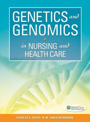 Genetics and Genomics in Nursing and Health Care By Beery, Theresa A./ Workman, M. Linda