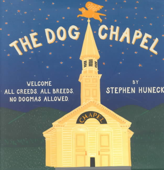The Dog Chapel By Huneck, Stephen