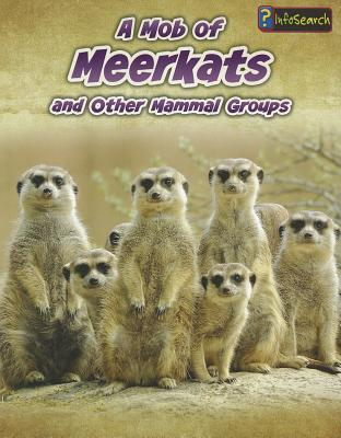 A Mob of Meerkats By Spilsbury, Louise
